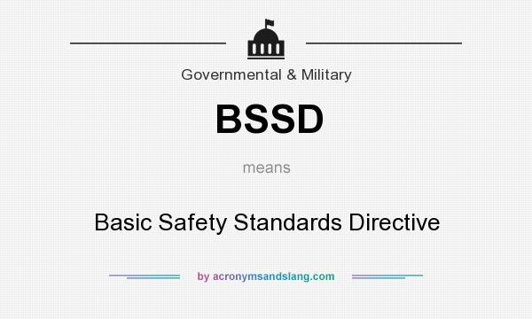 What does BSSD mean? It stands for Basic Safety Standards Directive