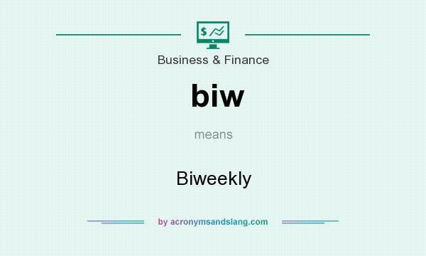 What does biw mean? It stands for Biweekly