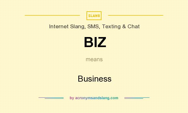 What does BIZ mean? It stands for Business