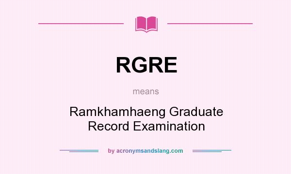 What does RGRE mean? It stands for Ramkhamhaeng Graduate Record Examination