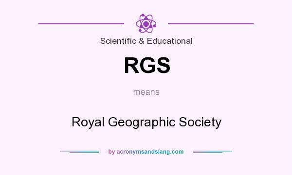 What does RGS mean? It stands for Royal Geographic Society