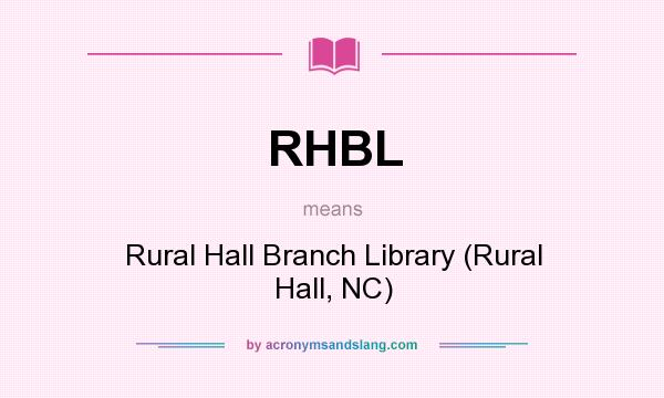 What does RHBL mean? It stands for Rural Hall Branch Library (Rural Hall, NC)