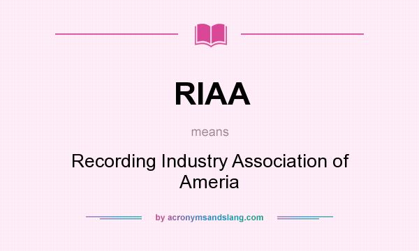an overview of the work of the recording industry association in america
