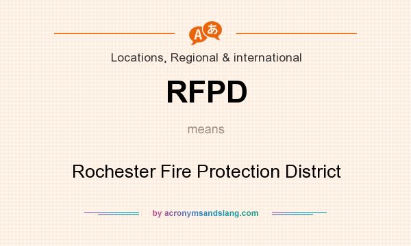What does RFPD mean? It stands for Rochester Fire Protection District