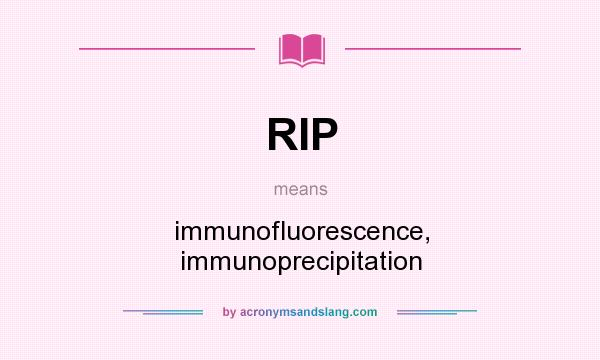 RIP - immunofluorescence, immunoprecipitation in Undefined by