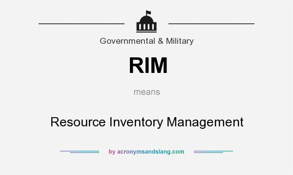 What does RIM mean? It stands for Resource Inventory Management