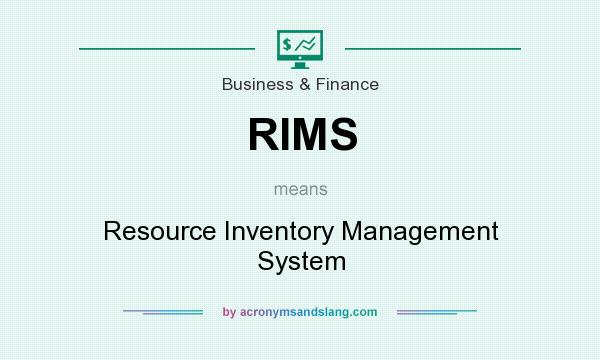 What does RIMS mean? It stands for Resource Inventory Management System