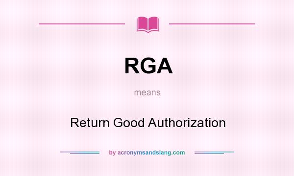 What does RGA mean? It stands for Return Good Authorization