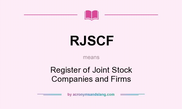 What does RJSCF mean? It stands for Register of Joint Stock Companies and Firms