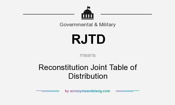 What does RJTD mean? It stands for Reconstitution Joint Table of Distribution