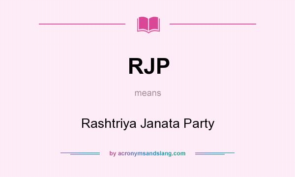 What does RJP mean? It stands for Rashtriya Janata Party