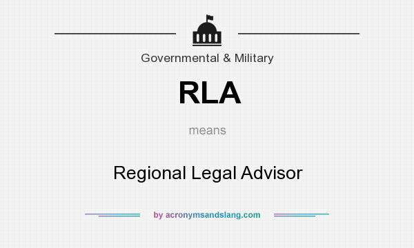What does RLA mean? It stands for Regional Legal Advisor
