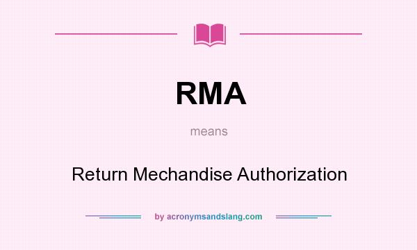 What does RMA mean? It stands for Return Mechandise Authorization