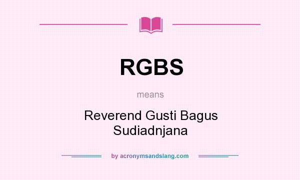 What does RGBS mean? It stands for Reverend Gusti Bagus Sudiadnjana