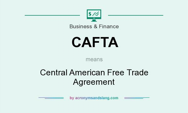 Cafta Central American Free Trade Agreement In Governmental