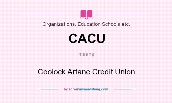 What does CACU mean? It stands for Coolock Artane Credit Union