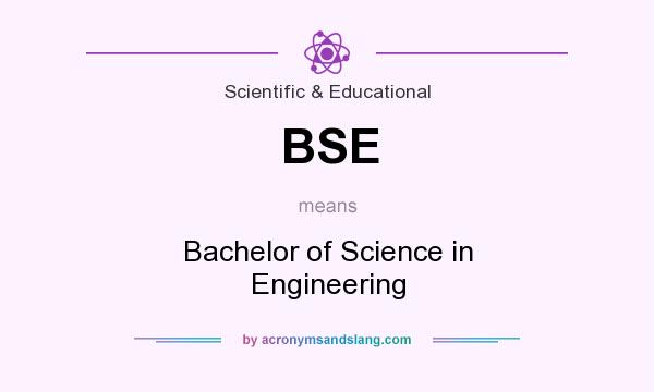 What does BSE mean? It stands for Bachelor of Science in Engineering