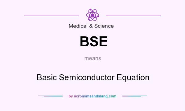 What does BSE mean? It stands for Basic Semiconductor Equation