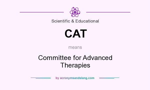 What does CAT mean? It stands for Committee for Advanced Therapies