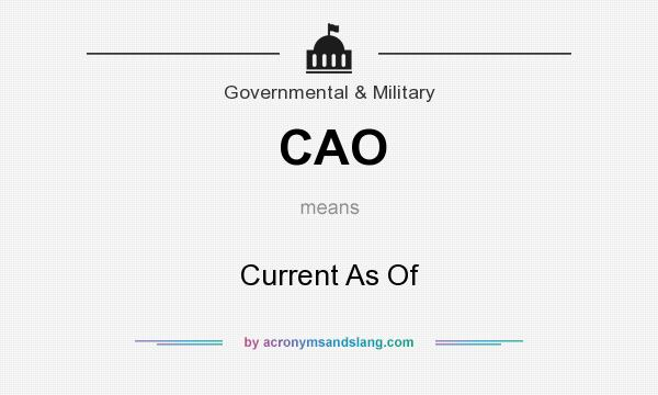 What does CAO mean? It stands for Current As Of