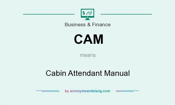 What does CAM mean? It stands for Cabin Attendant Manual