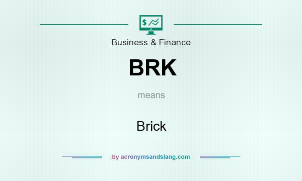 What does BRK mean? It stands for Brick