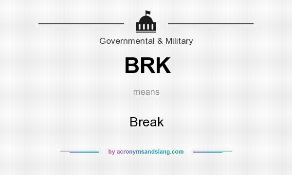 What does BRK mean? It stands for Break
