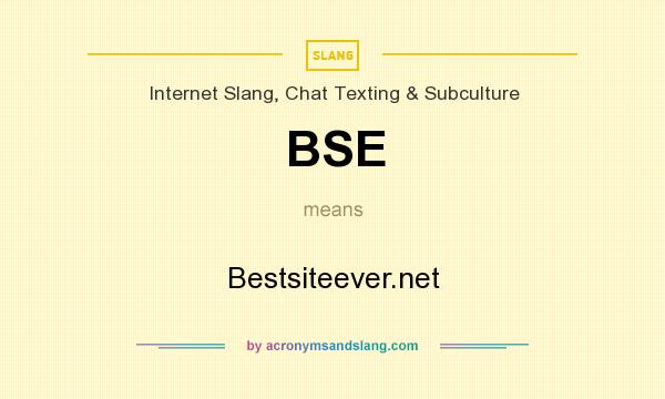 What does BSE mean? It stands for Bestsiteever.net