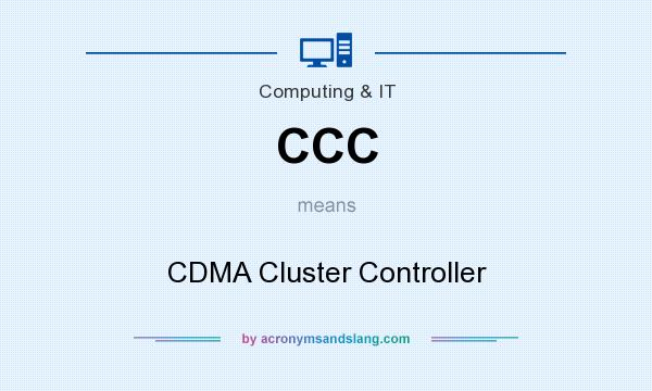 What does CCC mean? It stands for CDMA Cluster Controller