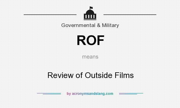 What does ROF mean? It stands for Review of Outside Films