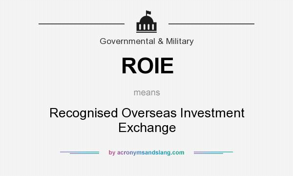 What does ROIE mean? It stands for Recognised Overseas Investment Exchange
