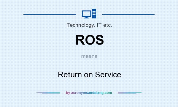 What does ROS mean? It stands for Return on Service