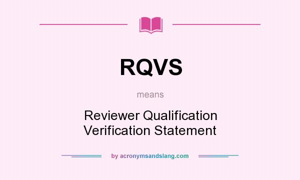 What does RQVS mean? It stands for Reviewer Qualification Verification Statement