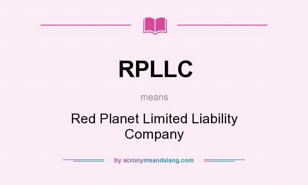 What does RPLLC mean? It stands for Red Planet Limited Liability Company