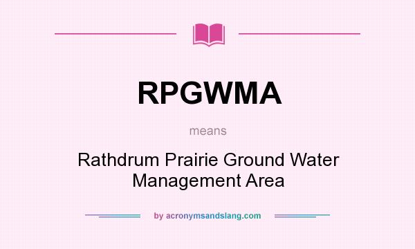 What does RPGWMA mean? It stands for Rathdrum Prairie Ground Water Management Area