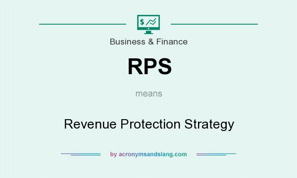 What does RPS mean? It stands for Revenue Protection Strategy