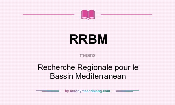 What does RRBM mean? It stands for Recherche Regionale pour le Bassin Mediterranean