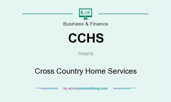 What does CCHS mean? It stands for Cross Country Home Services