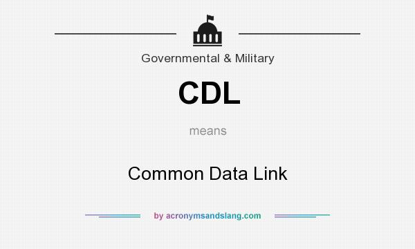 What does CDL mean? It stands for Common Data Link