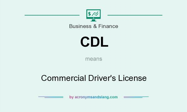 What does CDL mean? It stands for Commercial Driver`s License