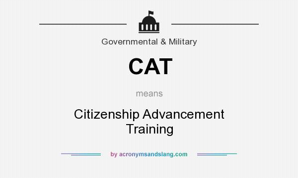 What does CAT mean? It stands for Citizenship Advancement Training