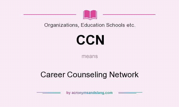 What does CCN mean? It stands for Career Counseling Network