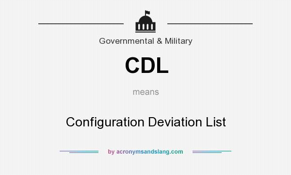 What does CDL mean? It stands for Configuration Deviation List