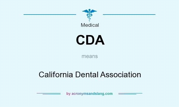 What does CDA mean? It stands for California Dental Association