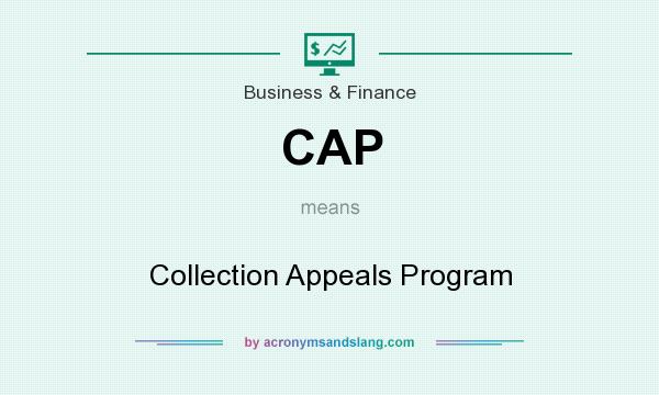 What does CAP mean? It stands for Collection Appeals Program