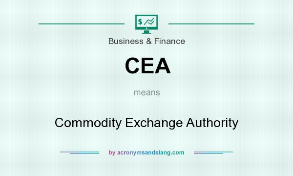 What does CEA mean? It stands for Commodity Exchange Authority