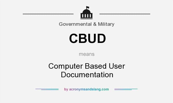 What does CBUD mean? It stands for Computer Based User Documentation