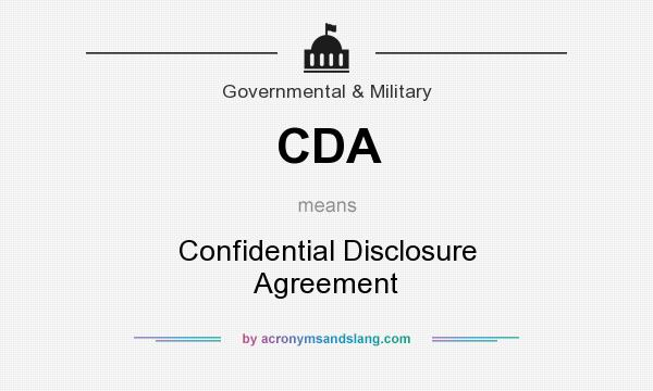 What does CDA mean? It stands for Confidential Disclosure Agreement