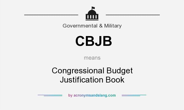 What does CBJB mean? It stands for Congressional Budget Justification Book