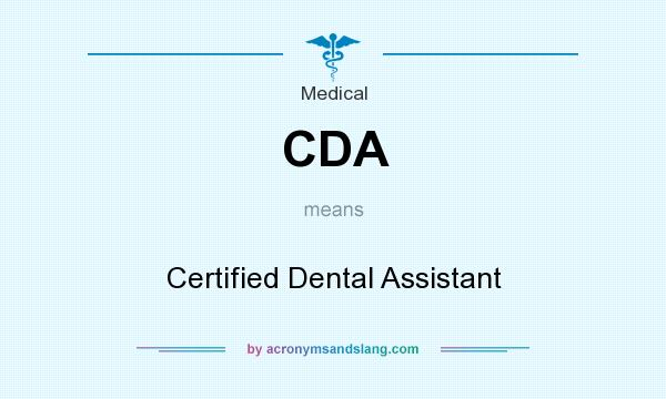 What does CDA mean? It stands for Certified Dental Assistant
